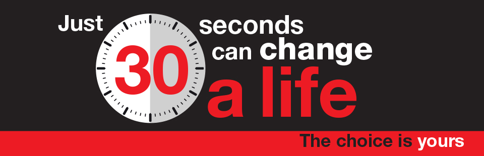 Just 30 Seconds can change a life - The choice is yours